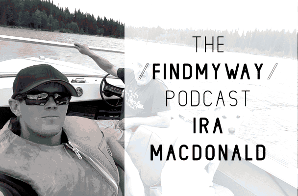 Ira MacDonald (CAN #9) on Find My Way Podcast
